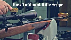 how to mount rifle scope